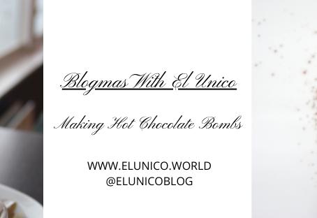 Blogmas Day 14; Making Chocolate Bombs