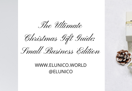 The Ultimate Christmas Gift Guide; Small Business Edition