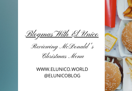 Blogmas Day 12; Reviewing Mcdonald's Christmas Menu