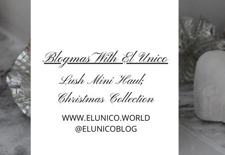 Blogmas Day 8; Lush Mini Haul Christmas Collection