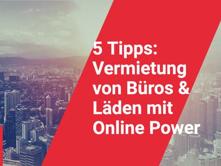 5 Tipps: Büro- und Retail-Vermietung mit Online Power