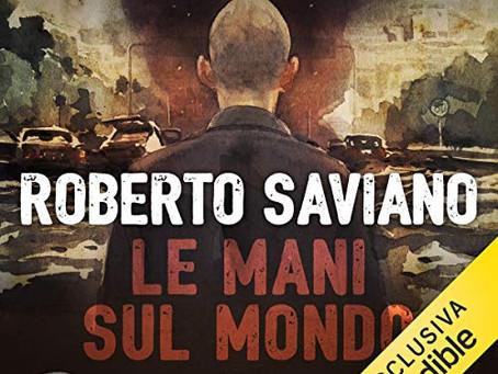 """Roberto Saviano: """"Le mani sul mondo"""""""