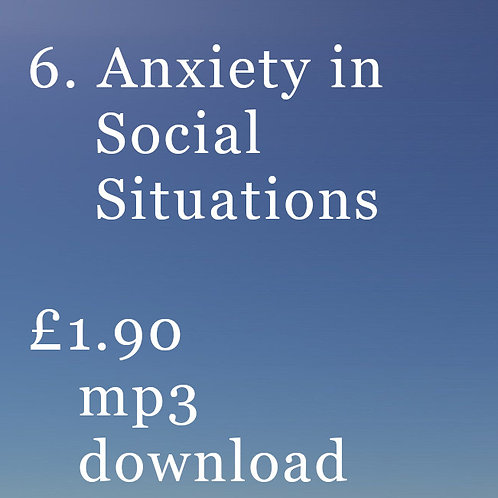 6. Anxiety in Social Situations