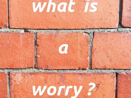 what is a worry ?