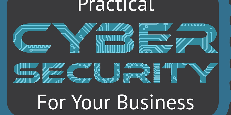 Practical Cyber Security For Your Business