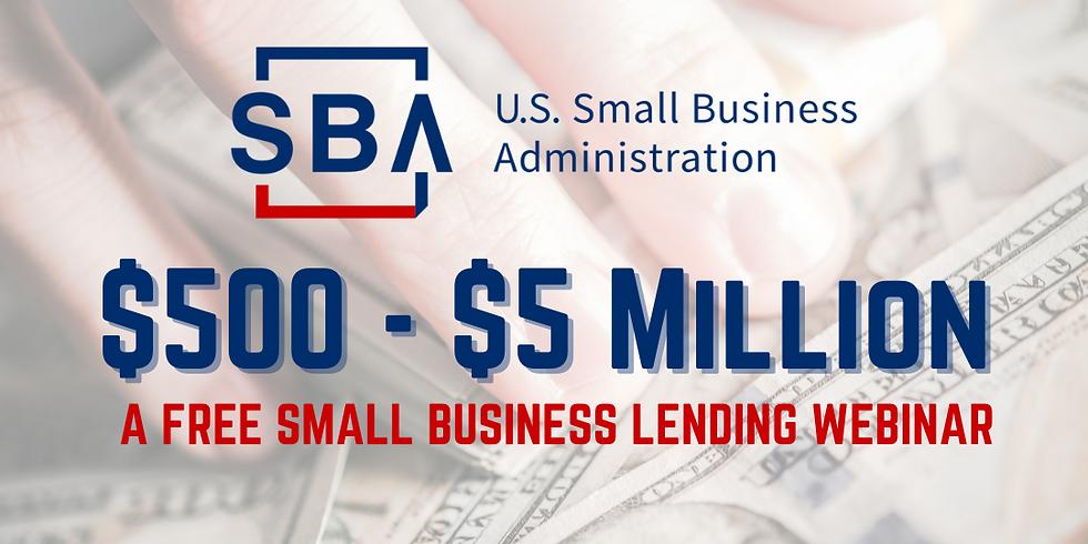 $500 - $5 Million: Free Small Business Lending Webinar