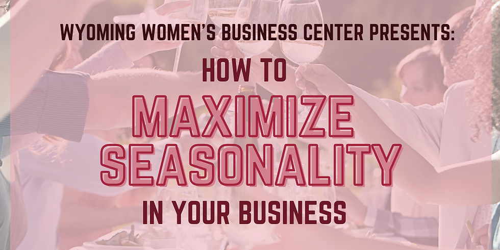 How to Maximize Seasonality in Your Business