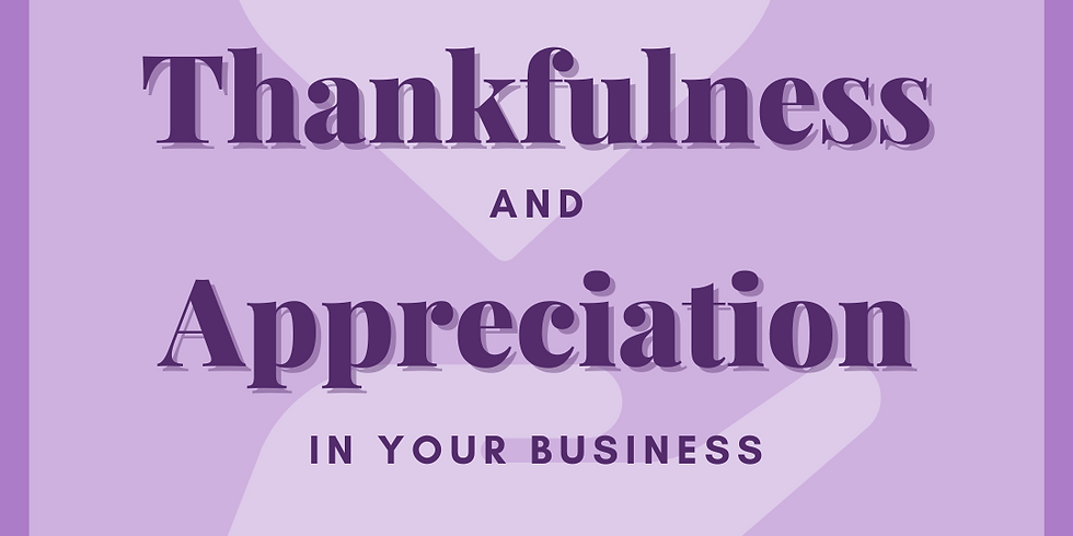 Expressing Thankfulness and Appreciation in Your Business