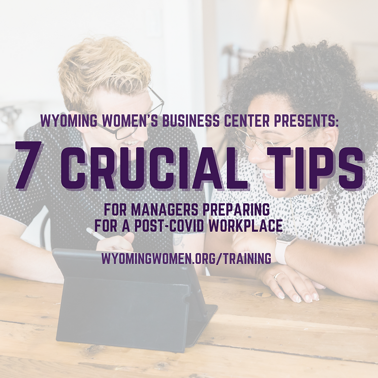 7 Crucial Tips for Managers Preparing for a Post-COVID Workplace