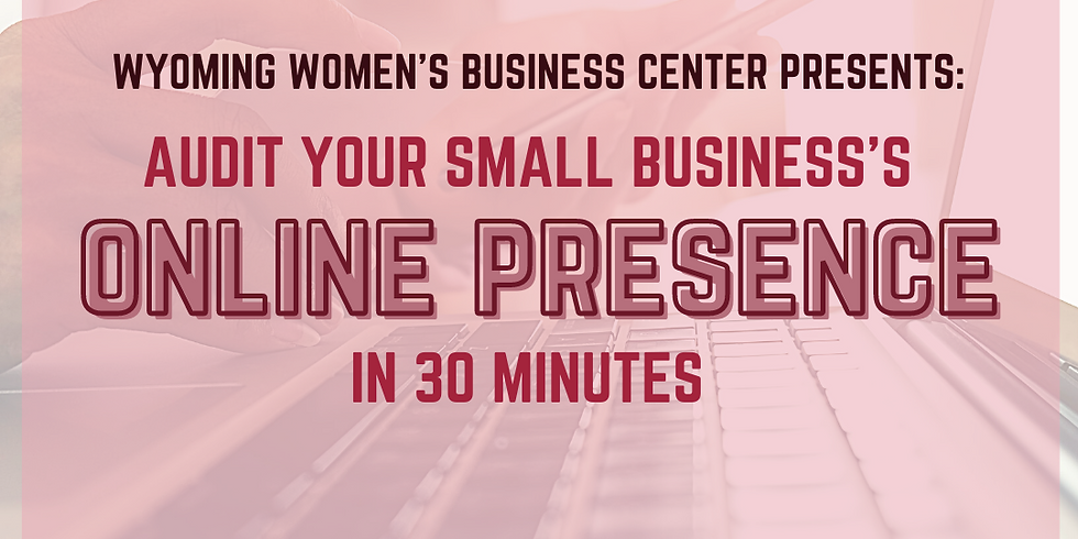 Audit Your Small Business's Online Presence in 30 Minutes