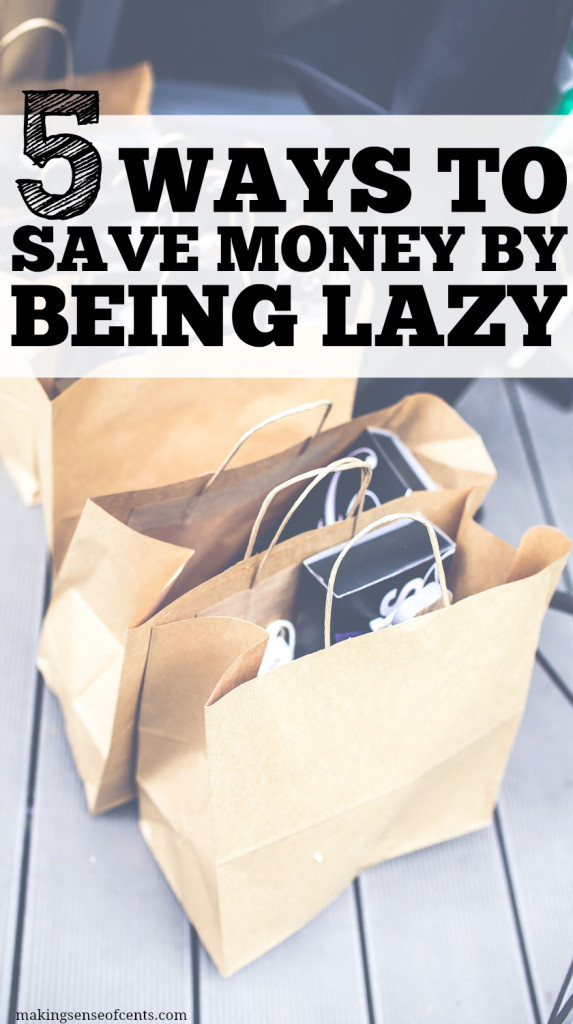My Laziness Has Saved Me Money - Easy Ways To Save Money