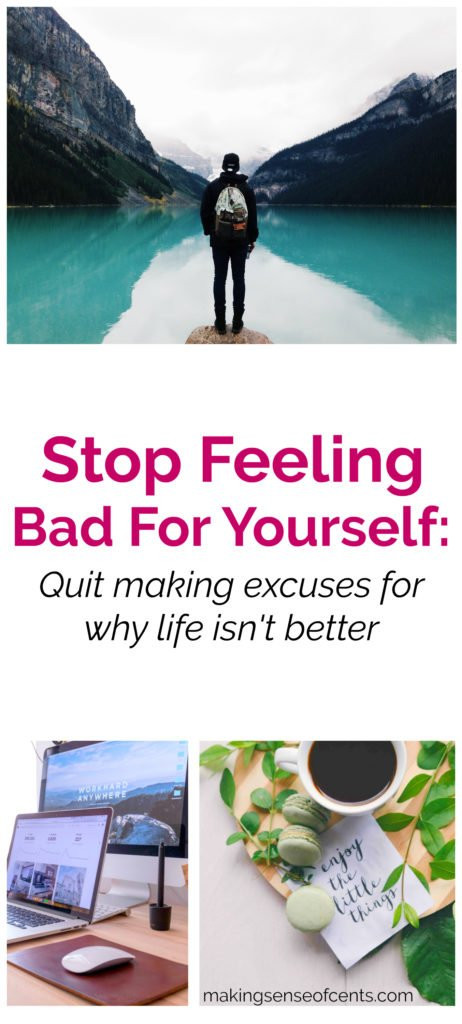 I have heard people making excuses countless times for why they don't have a good life. Instead of feeling bad for yourself, start changing your life and stop making excuses. #excuses #quote