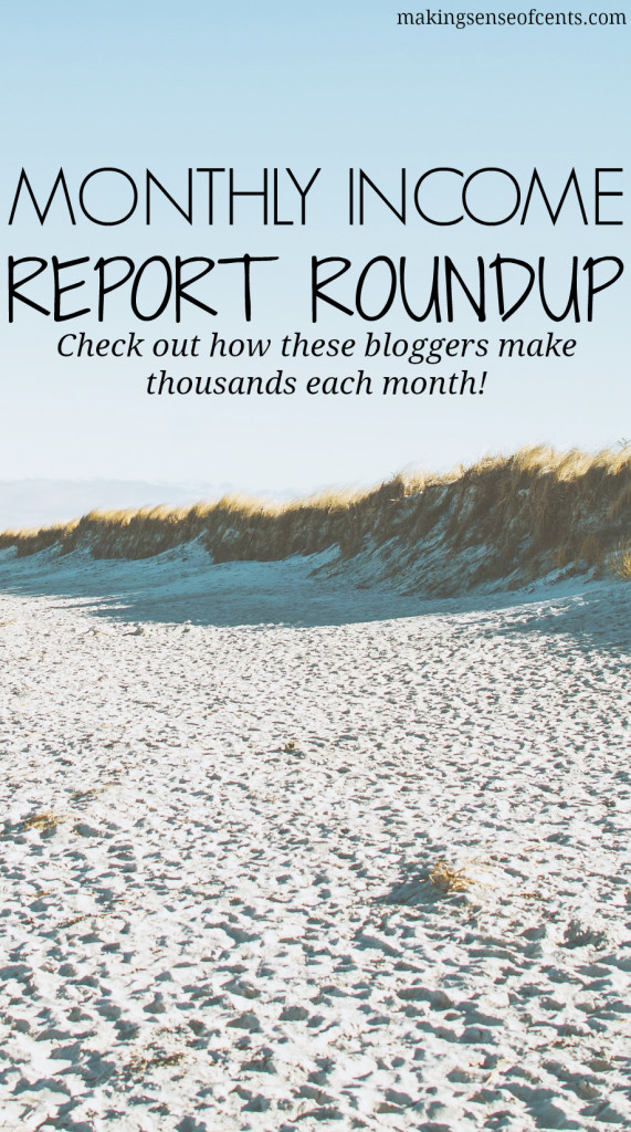 Monthly Income Report Roundup - Check Out How These Bloggers Make Thousands Each Month!