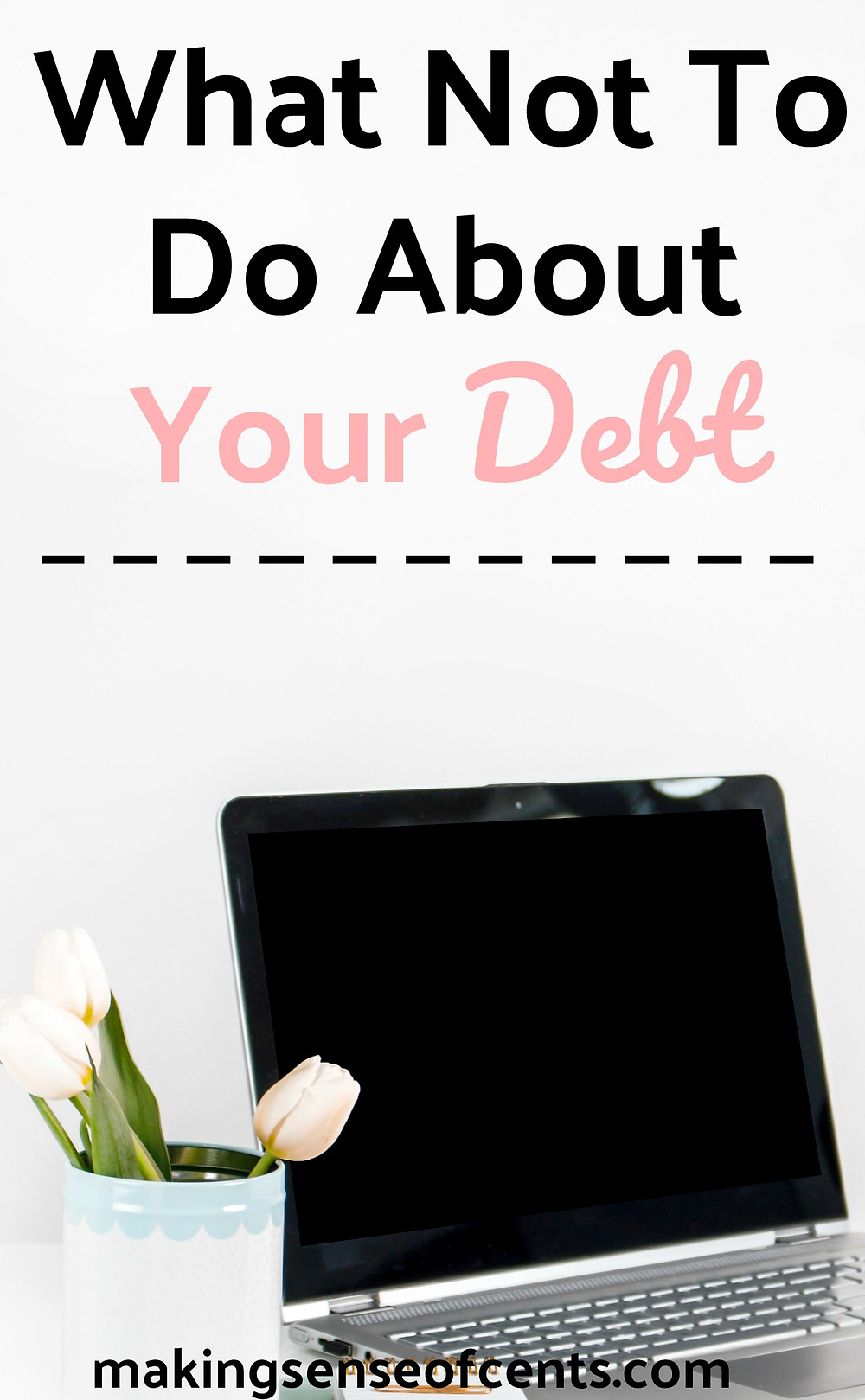 What not to do about your #debt