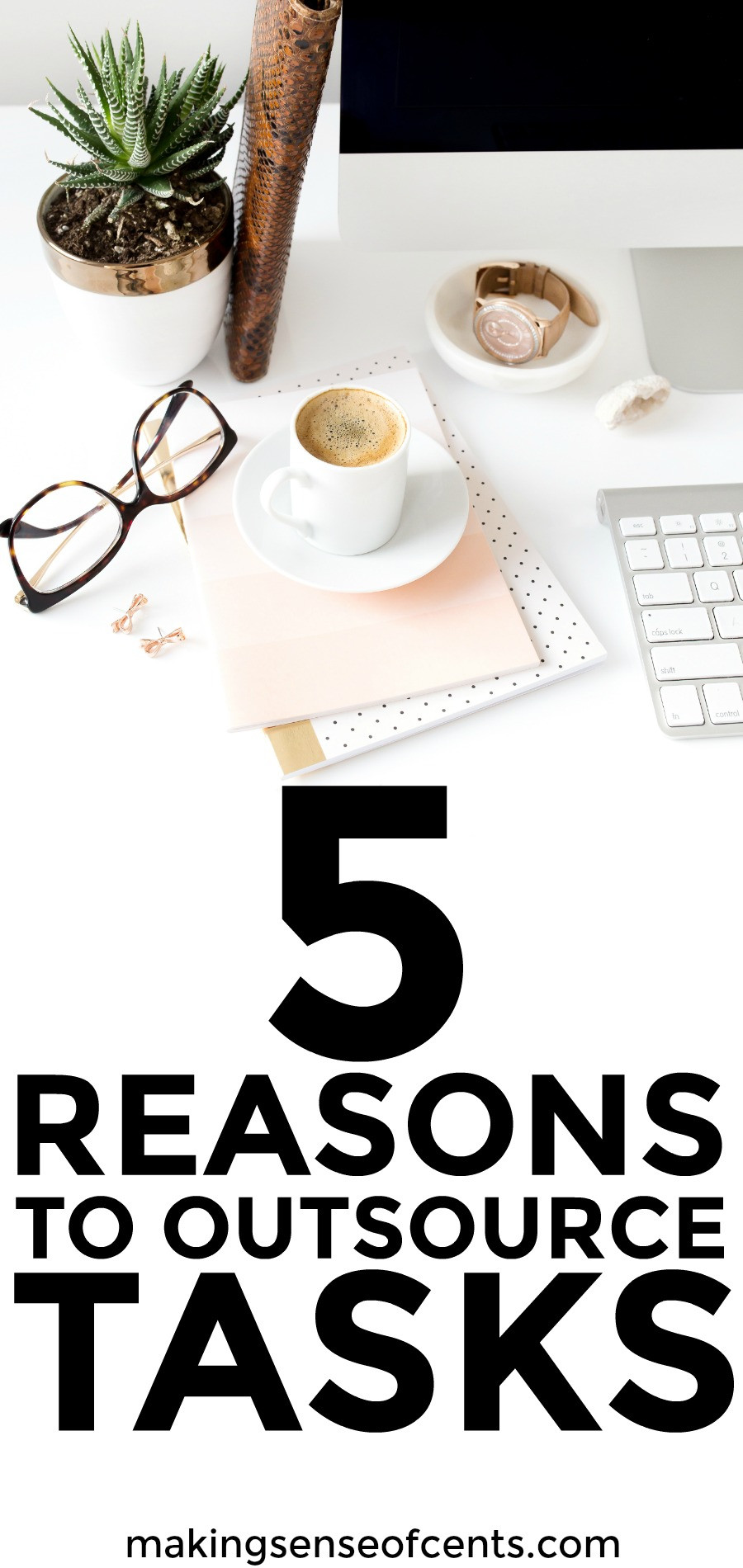 Check out this list of 5 reasons to outsource tasks. This is a great list!