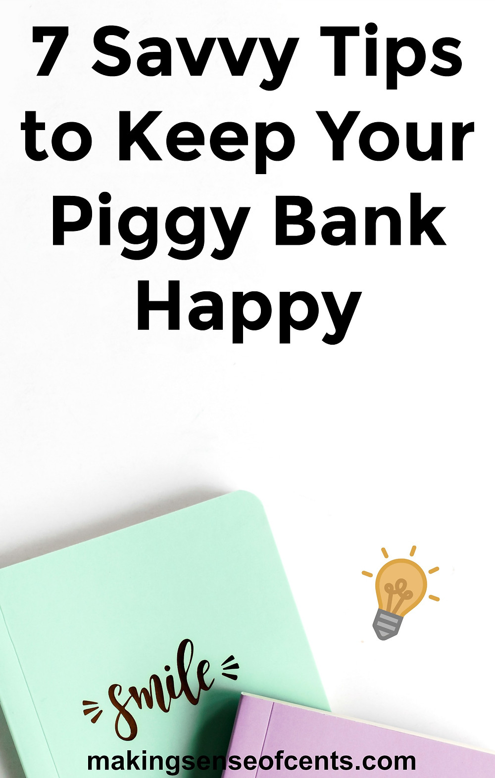 7 Savvy Tips to Keep Your Piggy Bank Happy