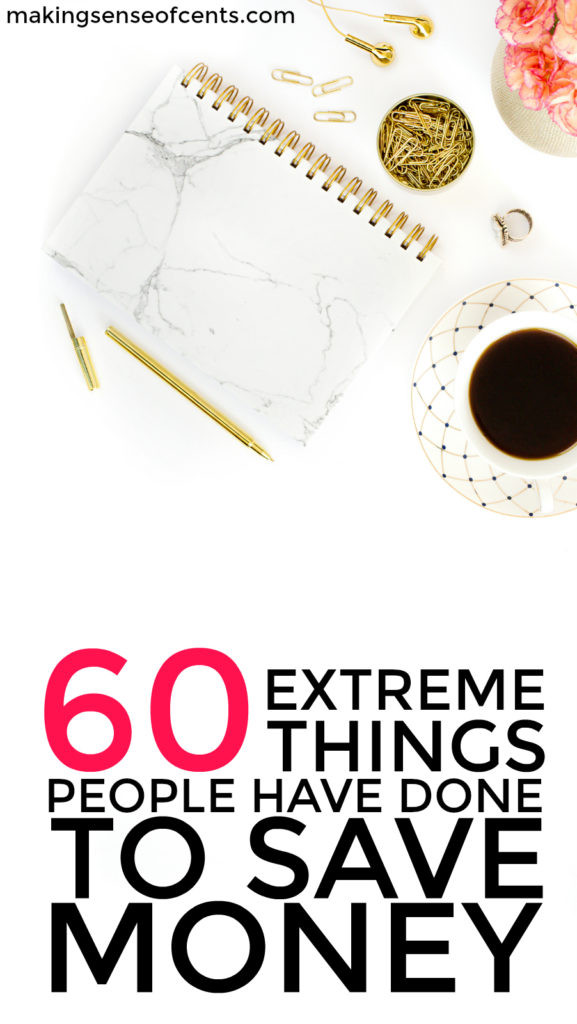 There are many interesting money saving tips, and some of them are quite embarrassing. Here are over 30 extreme things people have done to save money.