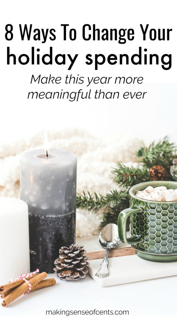 8 Ways To Change Your Holiday Spending- Make This Year More Meaningful Than Ever #givingtuesday #holidays