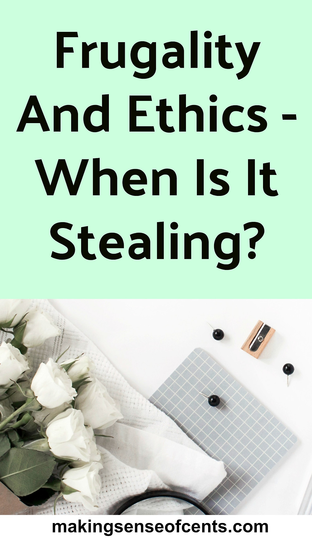 Frugality And Ethics - When Is It Stealing?