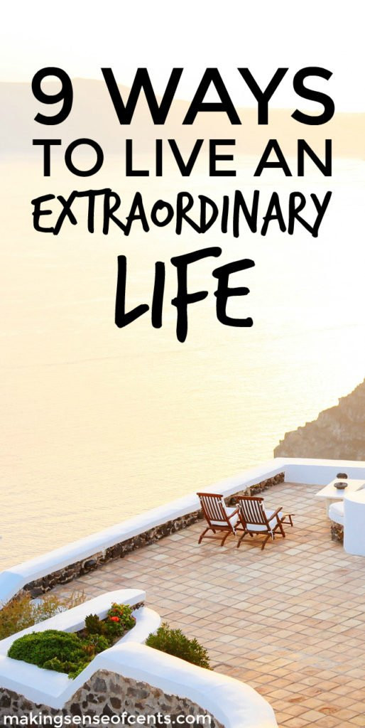 Do you want to live an extraordinary life? If so, here are my tips on how to live an extraordinary life and reach your dreams!