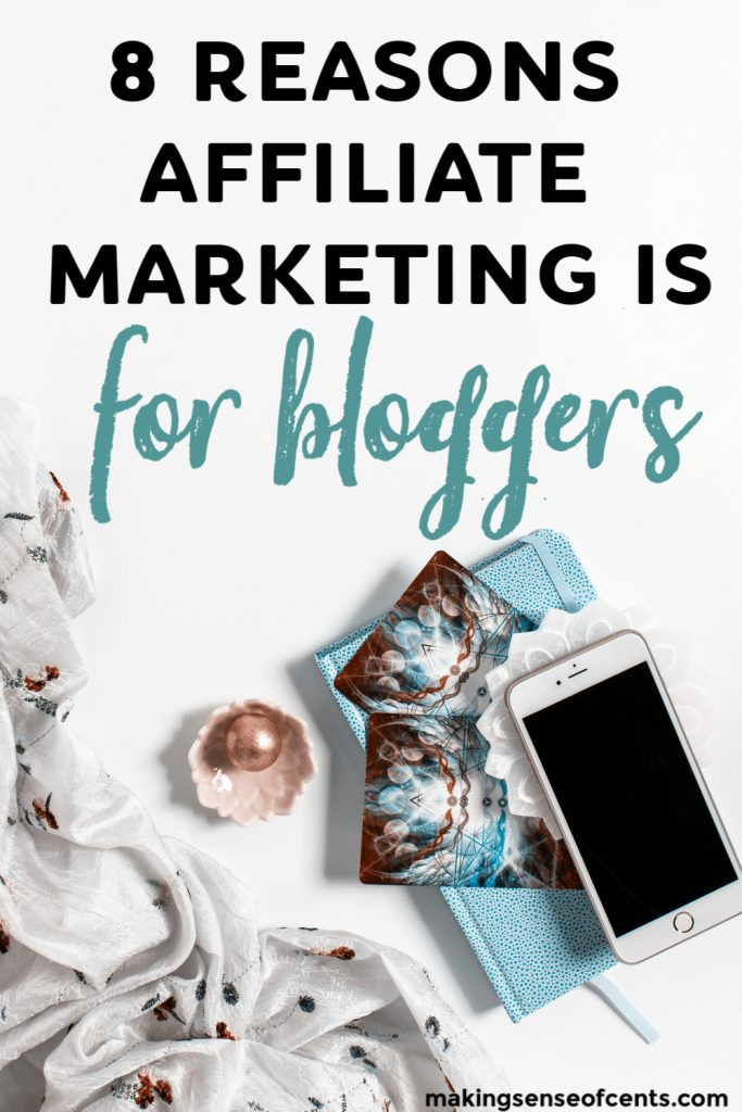 8 Reasons Why I Absolutely Love Affiliate Marketing For Bloggers #affiliatemarketingforbloggers #howtomakemoney #howtomakemoneyblogging
