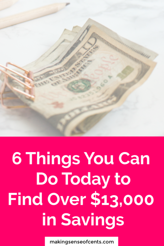 6 Things You Can Do Today to Find Over $13,000 in Savings