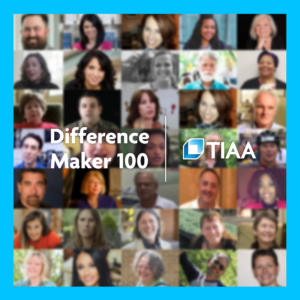 Learn more about the TIAA Difference Maker 100 Program