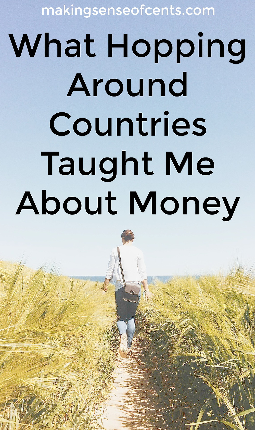 Find out what hopping around counrties has taught me about money.