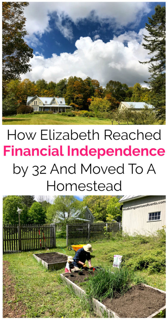 How Elizabeth Reached Financial Independence by 32 And Moved To A Homestead #FinancialIndependence #frugal #frugalwoods #earlyretirement