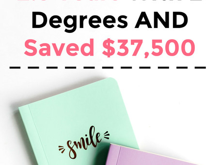 How I Graduated From College In 2.5 Years With 2 Degrees AND Saved $37,500