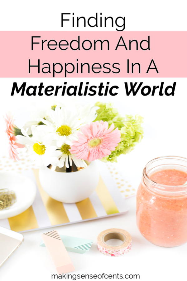 Finding Freedom And Happiness In A Materialistic World