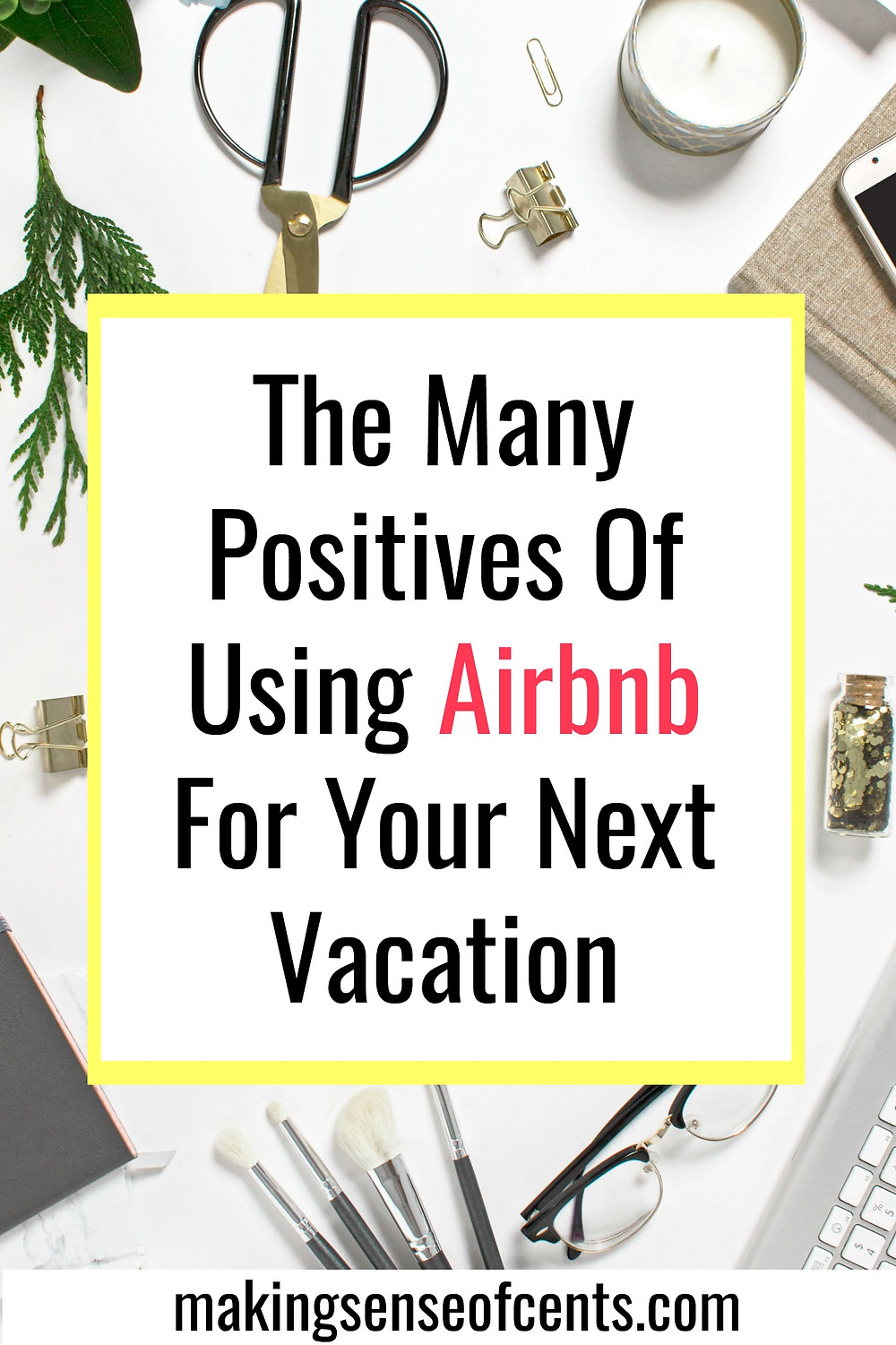 The Many Positives Of Using Airbnb
