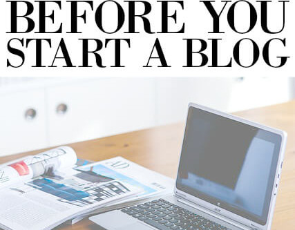 What To Think About Before You Start A Blog