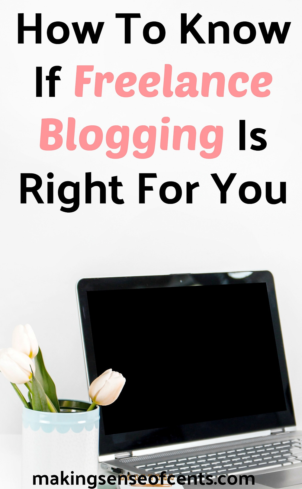 How To Know If Freelance Blogging Is Right For You