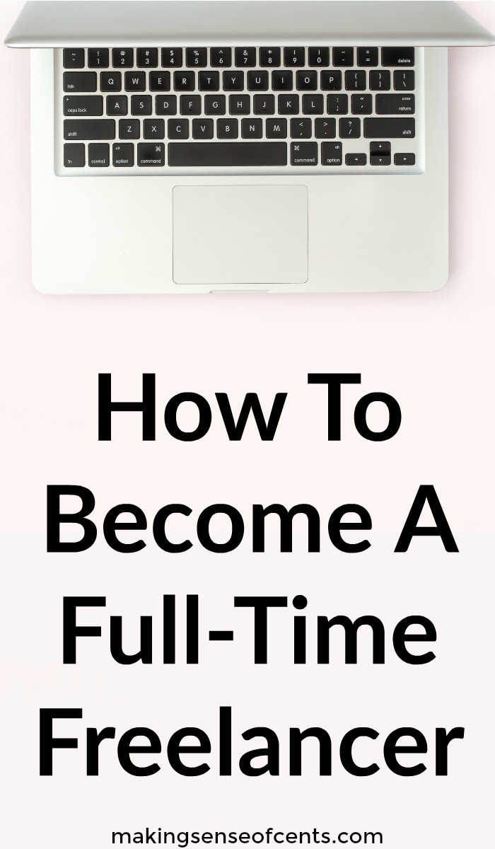 How To Become A Full-Time Freelancer