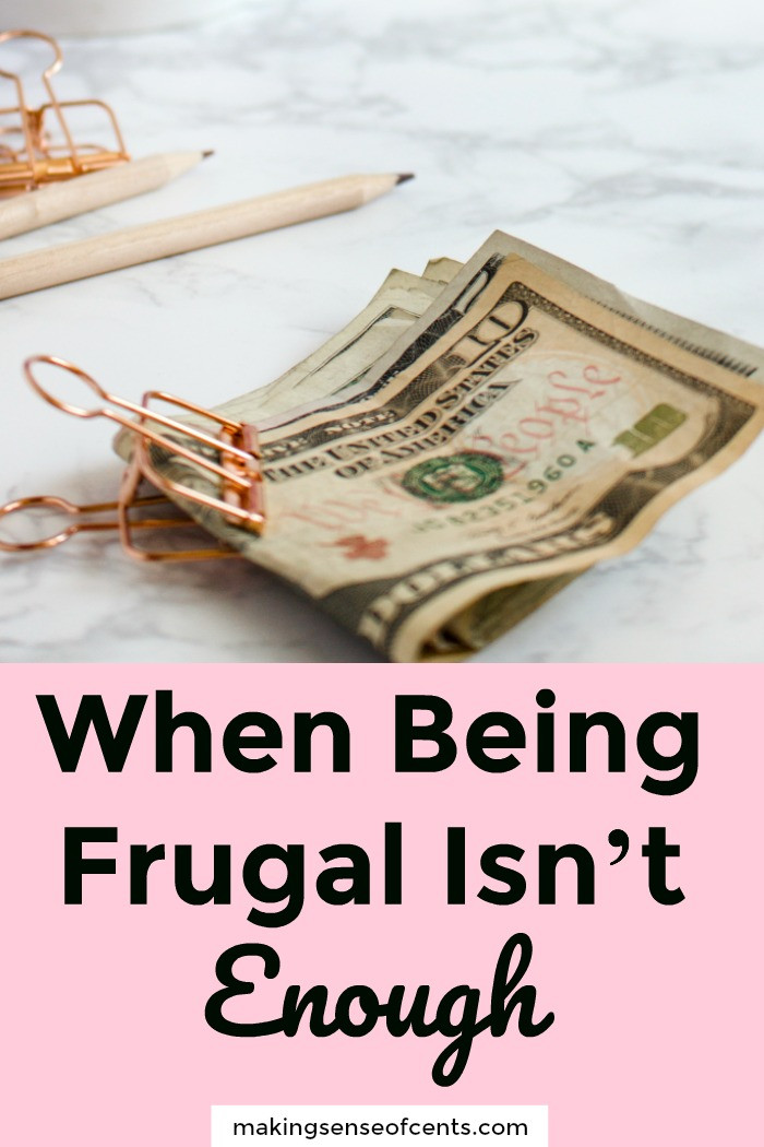 When Being Frugal Isn't Enough
