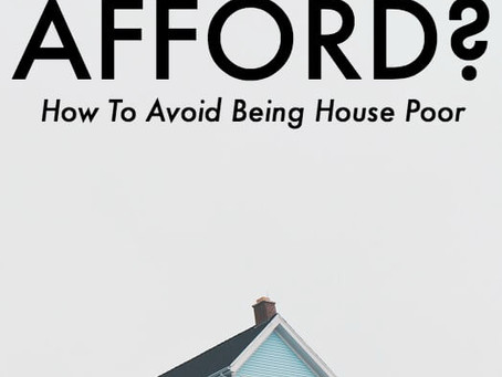 How To Avoid Being House Poor