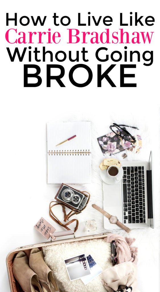 Do you want to live like Carrie Bradshaw without going broke? Good news- there's a way to enjoy the finer things and be mindful of your financial future.