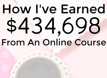 How I've Earned $434,698+ From One Online Course Without Webinars Or Spending Money On Adverti