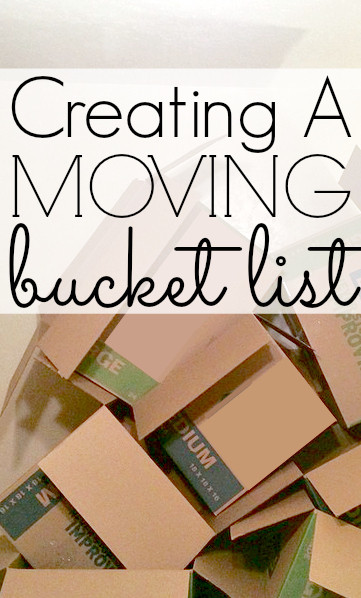 Four Things I'm Doing Before We Move - My Moving Bucket List