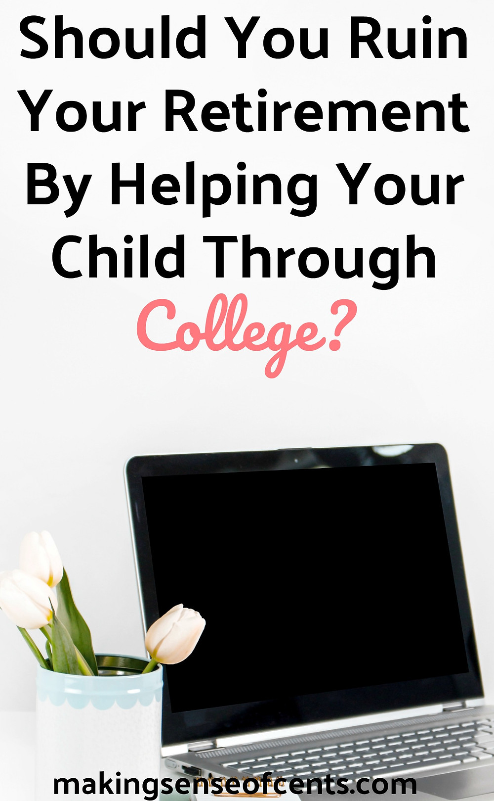 Should I Ruin My Retirement By Helping My Child Through College?