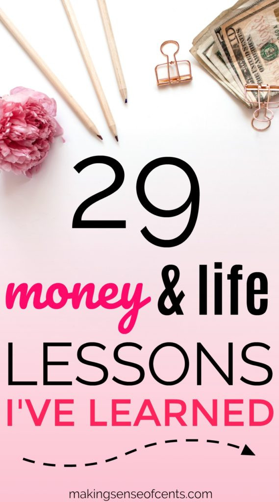 29 Money And Life Lessons I've Learned
