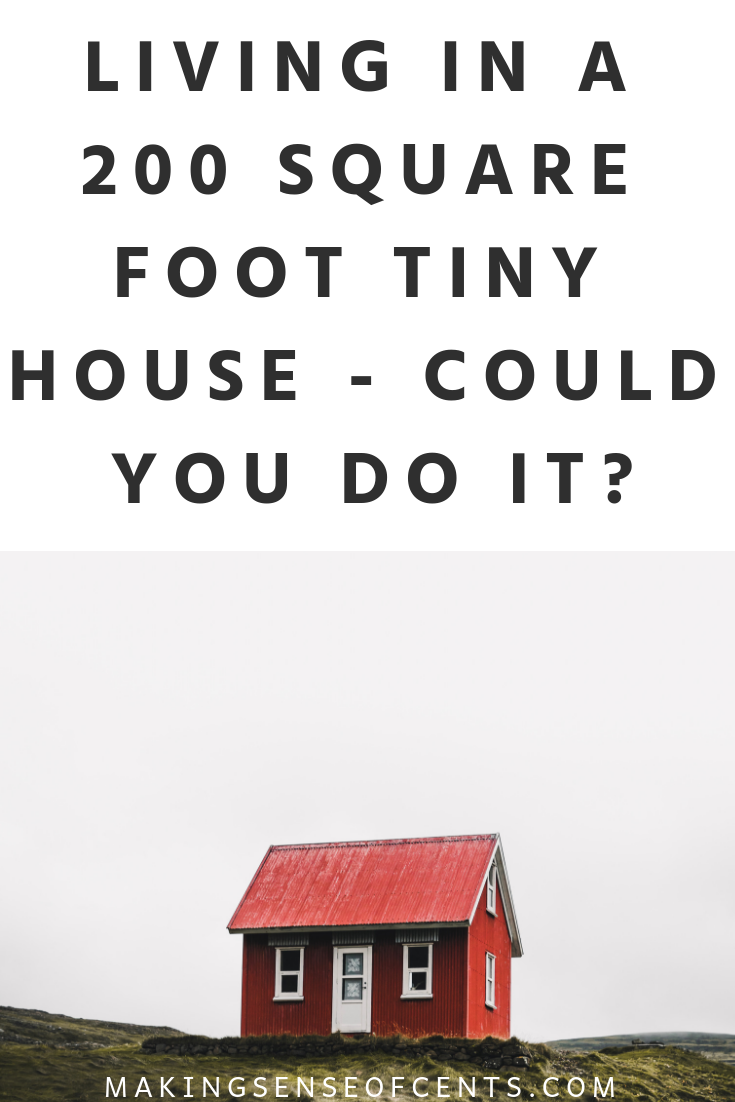 Living In A 200 Square Foot Tiny House - Could You Do It?