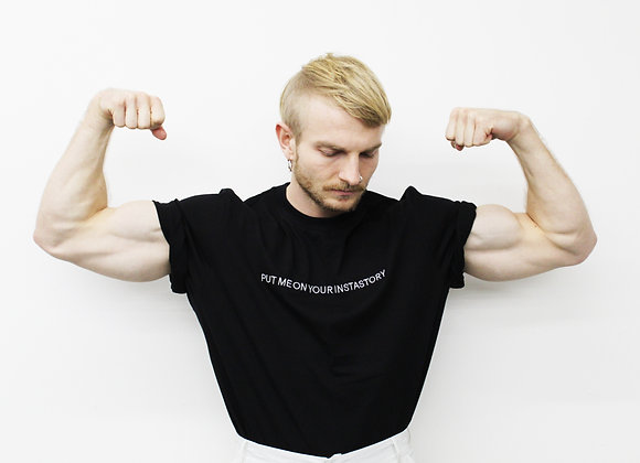 T-shirt PUT ME ON YOUR INSTASTORY black