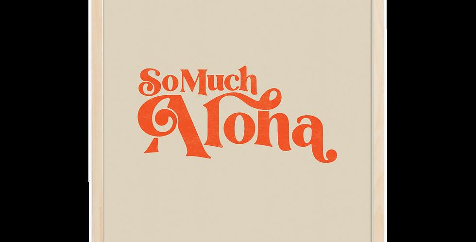 So Much Aloha