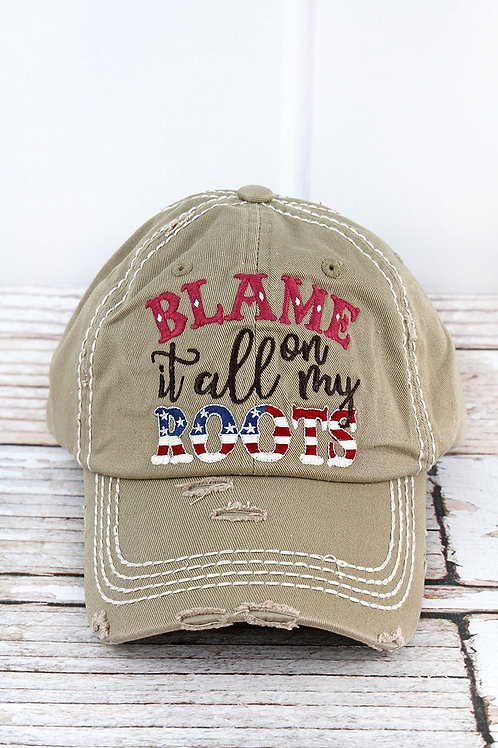 Distressed Khaki 'BLAME IT ALL ON MY ROOTS' Cap