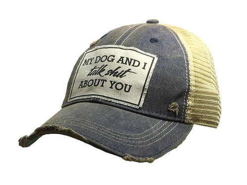 """Details Vintage Distressed Trucker Cap """"My Dog And I Talk Shit About You"""""""