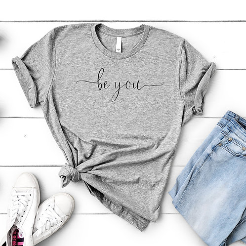 Pre Designed T shirt - be you