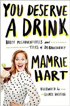 You Deserve a Drink by Mamrie Hart.jpg