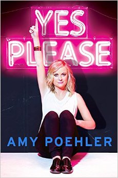 Yes Please by Amy Poehler.jpg